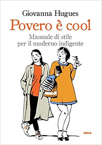 Manuale di stile per il moderno indigente
